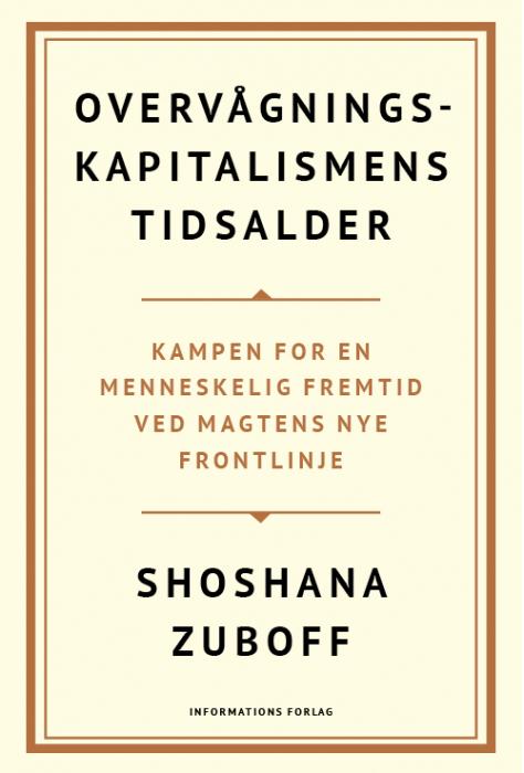 Anmeldelse af Shoshana Zuboff: Overvågningskapitalismens tidsalder.