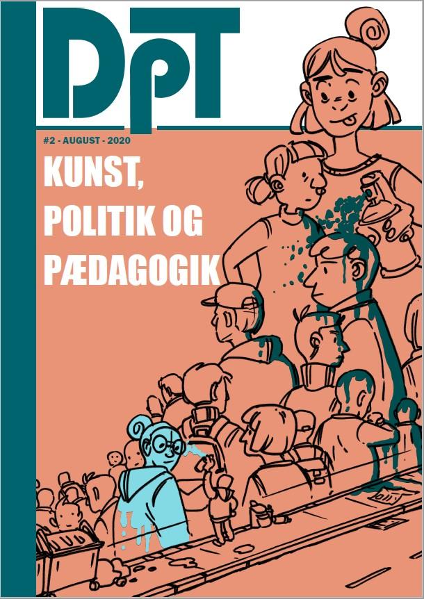 DPT Temanummer forside - Kunst, politik og pædagogik