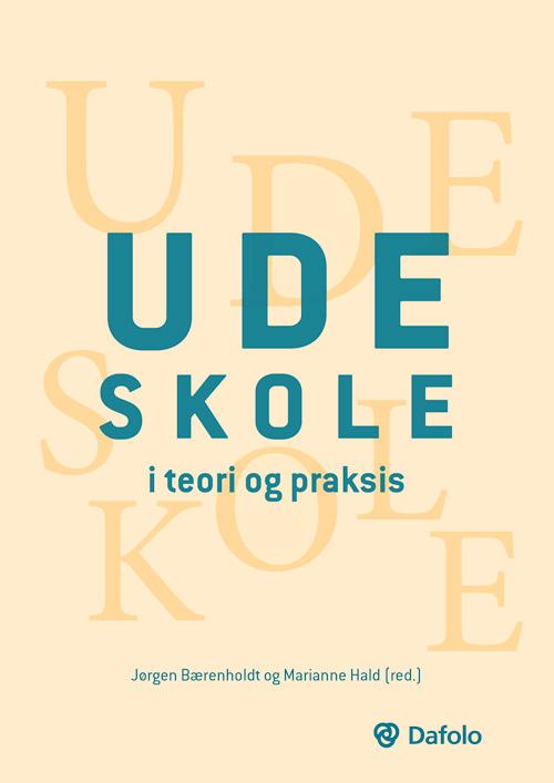 Forside, Jørgen Bærenholdt og Marianne Hald (red): Udeskole – i teori og praksis